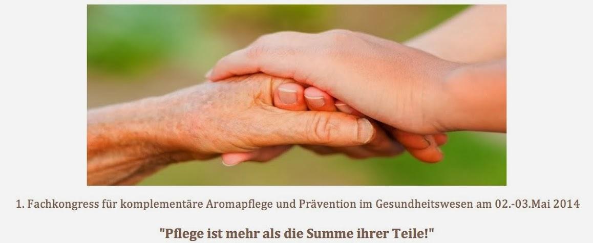 1. Fachkongress für komplementäre Aromapflege und Prävention im Gesundheitswesen