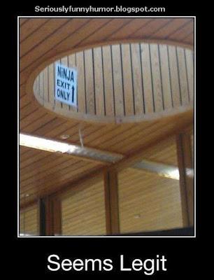 Ninja Exit Only! Seems Legit