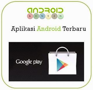 5 Aplikasi Android Terbaru Yang Bermanfaat