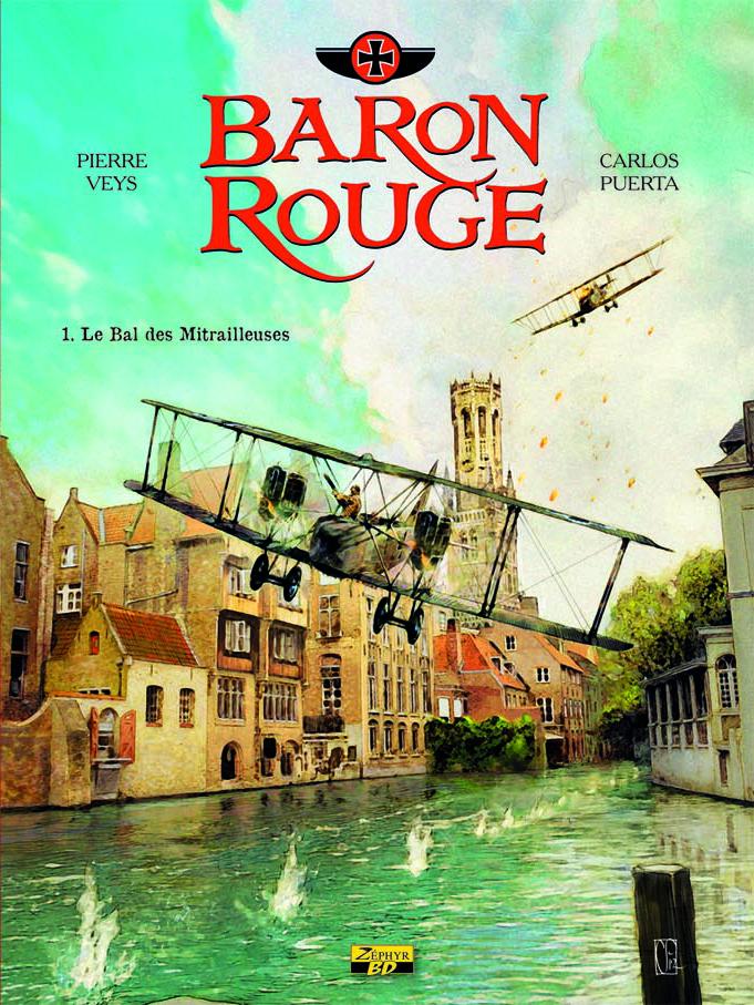 """BARON ROUGE T1. """"LE BAL DES MITRAILLEUSES""""."""