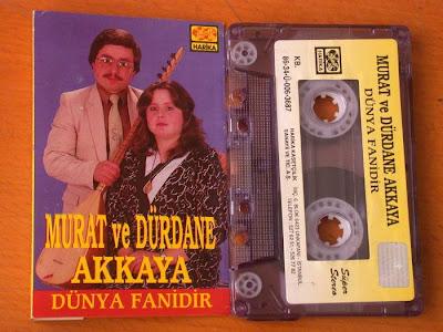 Murat Akkaya, Dürdane Akkaya, Dünya Fanidir, kaset, tokat havaları, kilci
