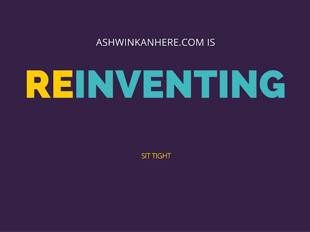 ashwinkanhere.com reinventing