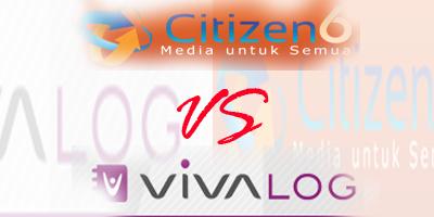 Citizen6 VS Viva Vlog - Bagus Yang Mana Untuk Blog?