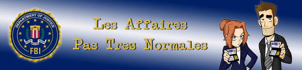 Affaires Pas Très Normales