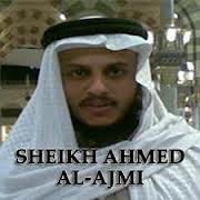 Ahmed Al Ajmi Quran Recitation