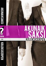 Antologi Cerpen 'AKU NAIK SAKSI' terbitan Buku Hitam Press (April 2013)