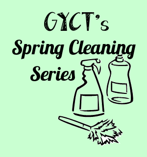 Spring Cleaning Wrap Up from GYCT