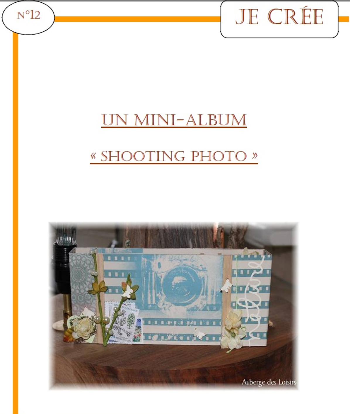 http://www.aubergedesloisirs.com/fiches-creatives/1041-fiche-je-cree-n12-mini-album-shooting-photo.html