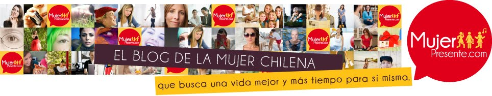 Mujer Presente -el blog de la mujer chilena