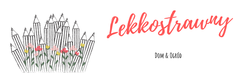 Lekkostrawny - Dom i Ogród - Blog