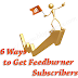 Awesome Ways to Increase Feedburner Subscribers in Blogger