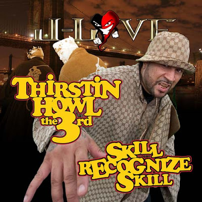 J-Love Presents Thirstin Howl The 3rd* – Skill Recognize Skill (2009, CDr, VBR)