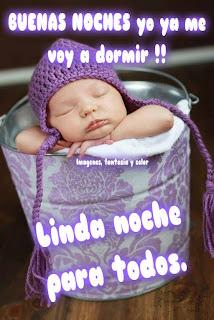 Buenas noches yo ya me voy a dormir Linda noche para todos