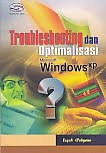 AJIBAYUSTORE  Judul Buku : Troubleshooting dan Optimalisasi Microsoft Windows XP Pengarang : Teguh Wahyono Penerbit : Gava Media