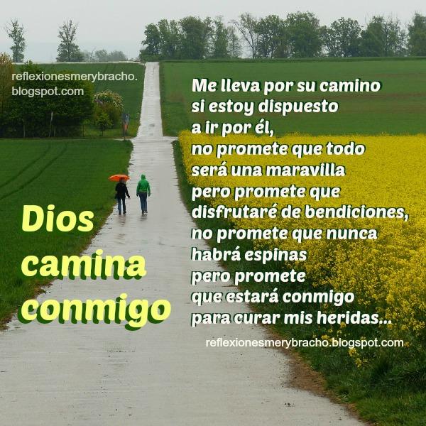 Reflexión cristiana corta, Dios está conmigo, camina a mi lado, no me abandona, mensaje cristiano de aliento. Poema corto cristiano.