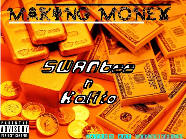 Music:Making Money - SwanBee N Kalito