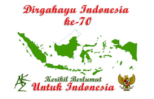 Dirgahayu Indonesia ke-70 Kerikil Berlumut Untuk Indonesia
