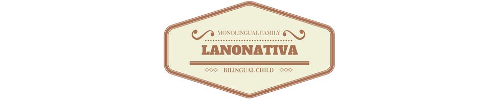 Lanonativa - monoligual family raising a bilingual child
