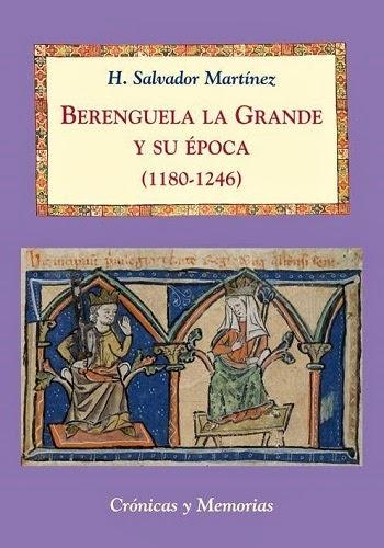Berenguela la Grande y su época H. Salvador Martínez