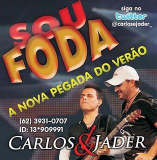 Baixar CD carlosejader Carlos e Jader   Sou Foda (2011) MÚSICA NOVA