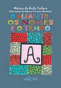 O alfabeto, os nomes e o tempo, de Mônica de Ávila Todaro - R$ 30,00