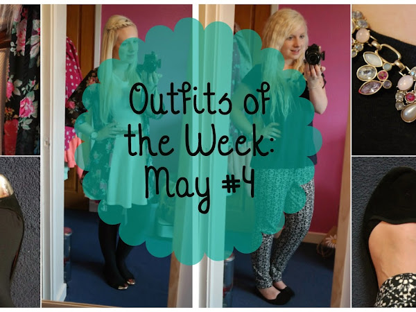 Outfits of the Week: May #4