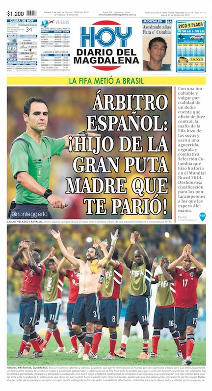 http://2.bp.blogspot.com/-AJNFtyBD3Wc/U7gsQoKk_pI/AAAAAAAAriE/jq-z5H4Xfhk/s1600/Hoy+Colombia+-+Arbitro+hijo+de+puta+-+Nonleggerlo.jpg