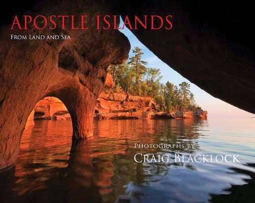 http://www.amazon.com/Apostle-Islands-Land-Sea-Souvenir/dp/1892472260/ref=sr_1_1?s=books&ie=UTF8&qid=1405345645&sr=1-1&keywords=craig+blacklock