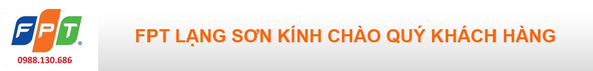 Lắp mạng Internet FPT Lạng Sơn liên hệ-0988130686