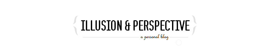 ILLUSION & PERSPECTIVE: a personal blog by kawaiismaksmak.