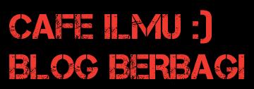 CAFE ILMU - BLOG BERBAGI