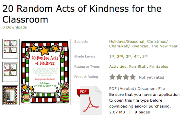 http://www.teacherspayteachers.com/Product/20-Random-Acts-of-Kindness-for-the-Classroom-1008187