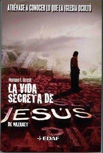 La vida secreta de Jesús - Mariano Fernández Urresti [PDF | Español | 1.36 MB]