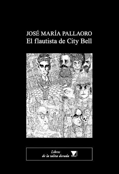 JOSÉ MARÍA PALLAORO El flautista de City Bell