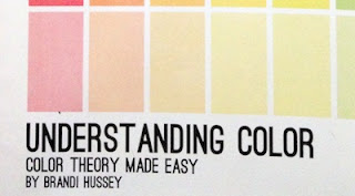 Understanding Color: Color Theory Made Easy  by Brandi Hussey