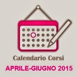 CALENDARIO CORSI Aprile - Giugno 2015