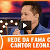 Rede da Fama com Leonardo e participação de Zé Felipe no Programa da Eliana
