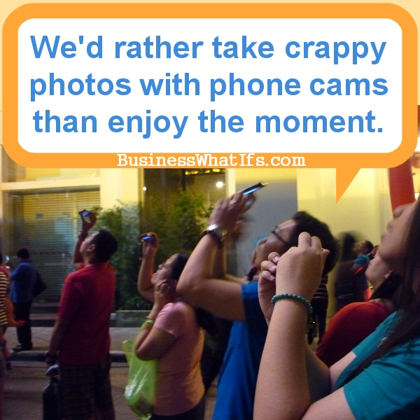 Are You Too Busy Capturing Instead Of Enjoying The Moment?