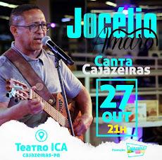 """MÚSICA: JOCÉLIO AMARO - SHOW: """"CANTA CAJAZEIRAS"""". DIA 27/OUTUBRO, ÀS 21H, NO TEATRO ICA PIRES."""