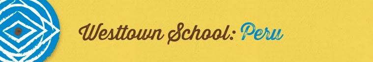 Westtown School- Peru 2014