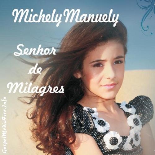 Michely Manuely - Senhor de Milagres 2012