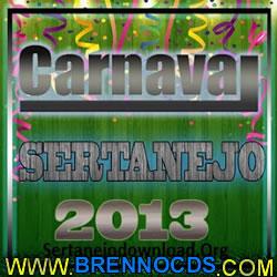 Carnaval Sertanejo 2013 – O Melhor do Sertanejo Universitário | músicas