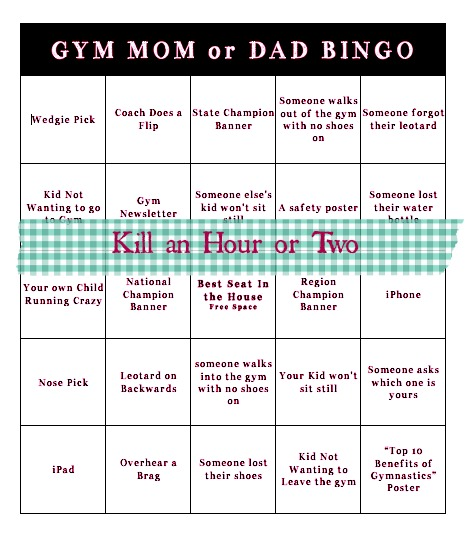 Coach casie gymnastics mom dad bingo game its okay to admit iting your child for hours at end while they do their gymnastics lesson is not as exciting as doing it yourself solutioingenieria Image collections