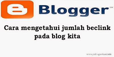 Cara mengetahui jumlah becklink pada blog kita
