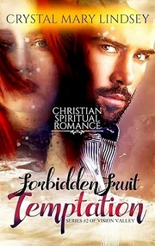 FORBIDDEN FRUIT TEMPTATION Book #2 in the VISION VALLEY series.