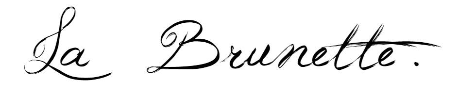 La Brunette .