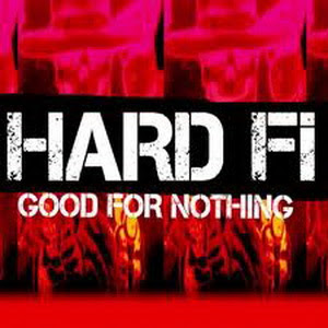 Hard-Fi - Good For Nothing