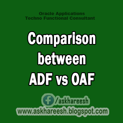 Comparison between ADF vs OAF,Askhareesh.blogspot.com