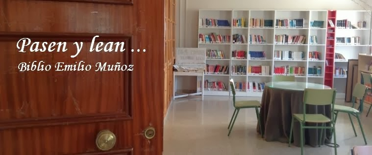 PASEN Y LEAN. BIBLIO EMILIO MUÑOZ