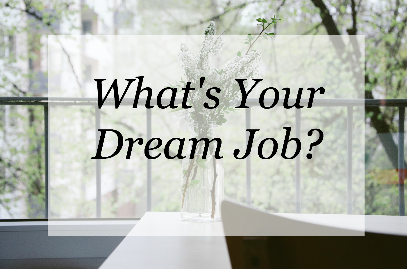 melissa faye dream job what would your dream job be i asked myself this question quite a bit in recent months no i am not leaving my current job and i am so thankful to have